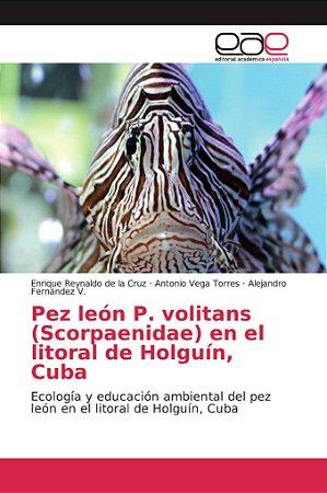 Pez león P. volitans (Scorpaenidae) en el litoral de Holguín