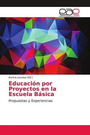 Educación por Proyectos en la Escuela Básica