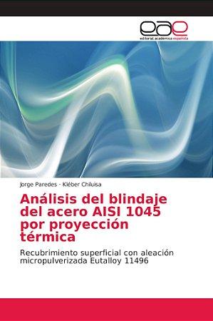 Análisis del blindaje del acero AISI 1045 por proyección tér
