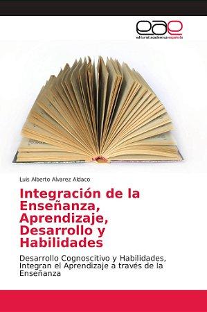Integración de la Enseñanza, Aprendizaje, Desarrollo y Habil