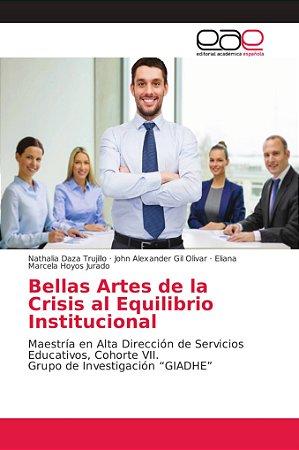 Bellas Artes de la Crisis al Equilibrio Institucional