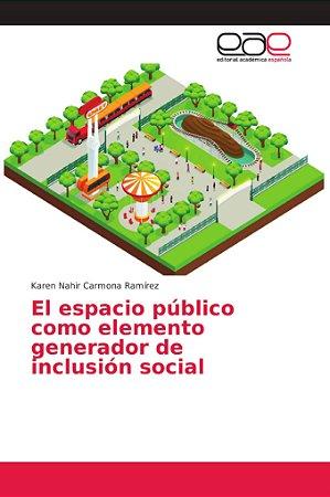 El espacio público como elemento generador de inclusión soci
