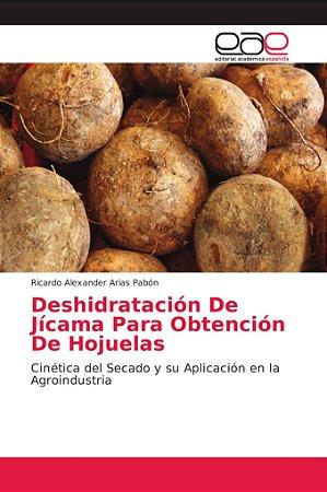 Deshidratación De Jícama Para Obtención De Hojuelas