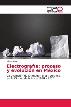 Electrografía: proceso y evolución en México