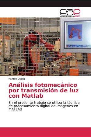 Análisis fotomecánico por transmisión de luz con Matlab