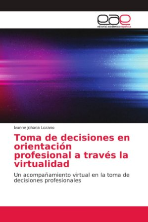 Toma de decisiones en orientación profesional a través la vi