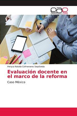 Evaluación docente en el marco de la reforma