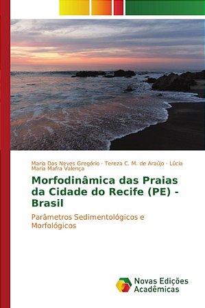 Morfodinâmica das Praias da Cidade do Recife (PE) - Brasil