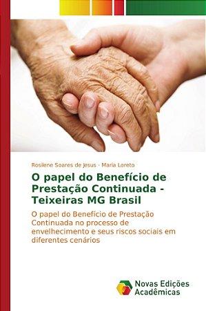 O papel do Benefício de Prestação Continuada - Teixeiras MG