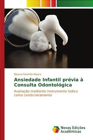 Ansiedade Infantil prévia à Consulta Odontológica