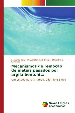 Mecanismos de remoção de metais pesados por argila bentonita