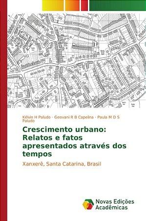 Crescimento urbano: Relatos e fatos apresentados através dos