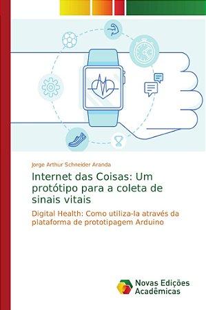 Internet das Coisas: Um protótipo para a coleta de sinais vi