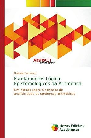Fundamentos Lógico-Epistemológicos da Aritmética