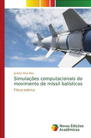 Simulações computacionais do movimento de míssil balísticos