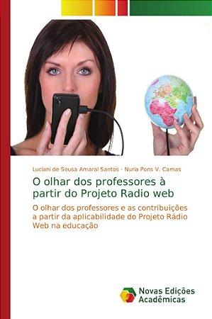 O olhar dos professores à partir do Projeto Radio web