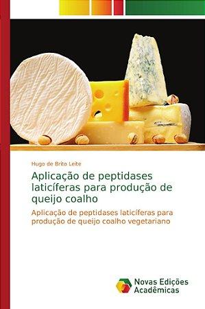 Aplicação de peptidases laticíferas para produção de queijo