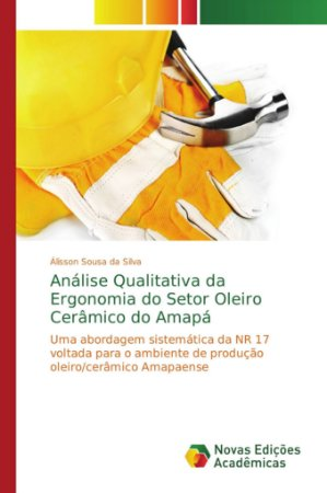 Análise Qualitativa da Ergonomia do Setor Oleiro Cerâmico do