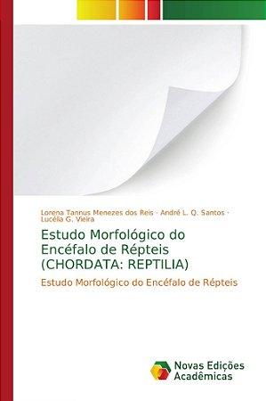 Estudo Morfológico do Encéfalo de Répteis (CHORDATA: REPTILI