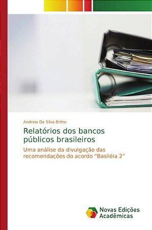 Relatórios dos bancos públicos brasileiros