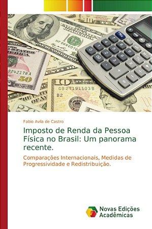 Imposto de Renda da Pessoa Física no Brasil: Um panorama rec