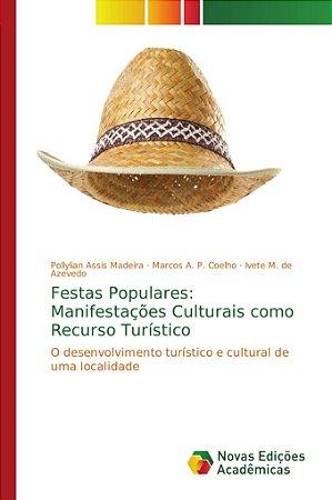 Festas Populares: Manifestações Culturais como Recurso Turís