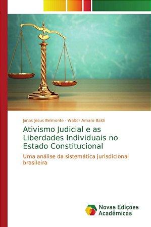 Ativismo Judicial e as Liberdades Individuais no Estado Cons