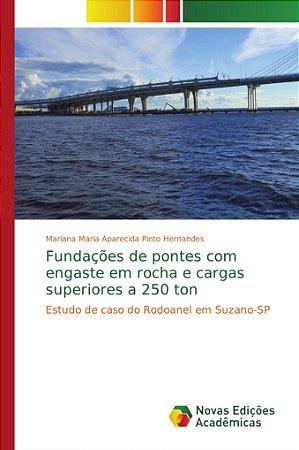 Fundações de pontes com engaste em rocha e cargas superiores