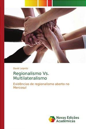Regionalismo Vs. Multilateralismo