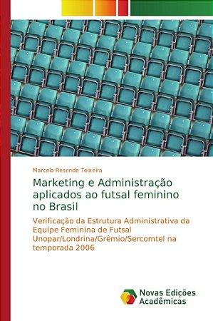 Marketing e Administração aplicados ao futsal feminino no Br