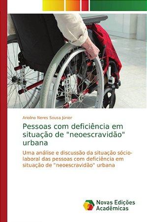 """Pessoas com deficiência em situação de """"neoescravidão"""" urban"""