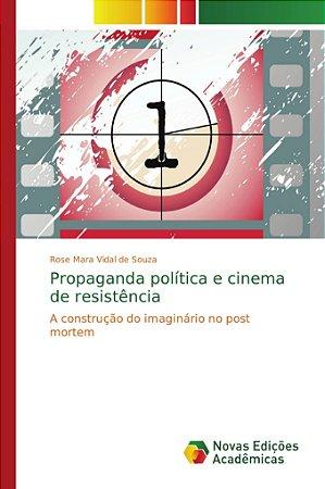 Propaganda política e cinema de resistência