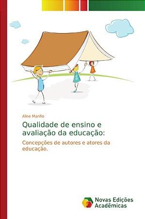 Qualidade de ensino e avaliação da educação: