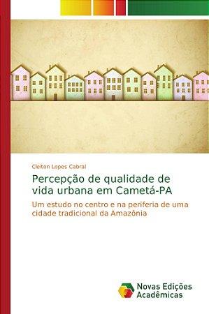 Percepção de qualidade de vida urbana em Cametá-PA