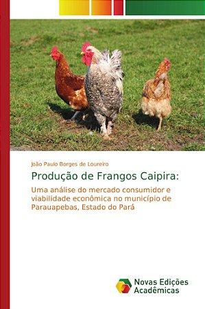 Produção de Frangos Caipira: