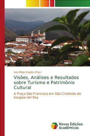 Visões; Análises e Resultados sobre Turismo e Patrimônio Cul