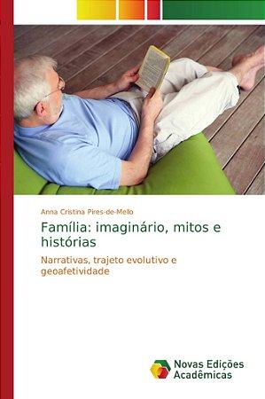 Família: imaginário; mitos e histórias