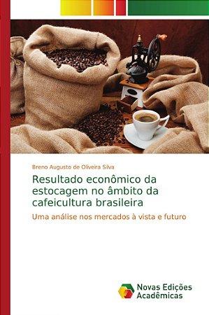 Resultado econômico da estocagem no âmbito da cafeicultura b
