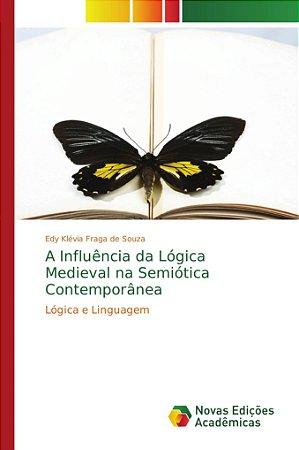 A Influência da Lógica Medieval na Semiótica Contemporânea