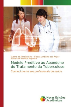 Modelo Preditivo ao Abandono do Tratamento da Tuberculose