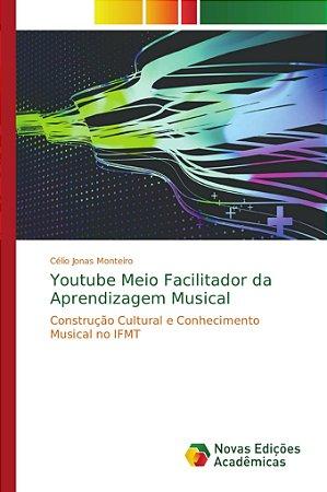 Youtube Meio Facilitador da Aprendizagem Musical