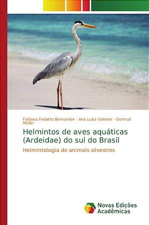 Helmintos de aves aquáticas (Ardeidae) do sul do Brasil