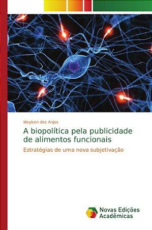 A biopolítica pela publicidade de alimentos funcionais