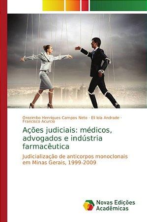 Ações judiciais: médicos; advogados e indústria farmacêutica