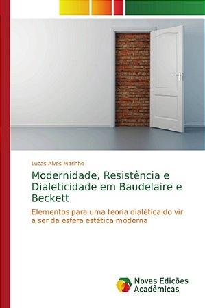 Modernidade; Resistência e Dialeticidade em Baudelaire e Bec