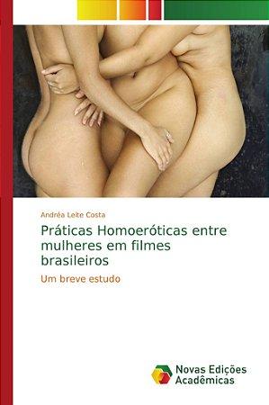 Práticas Homoeróticas entre mulheres em filmes brasileiros