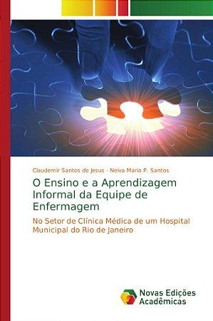 O Ensino e a Aprendizagem Informal da Equipe de Enfermagem
