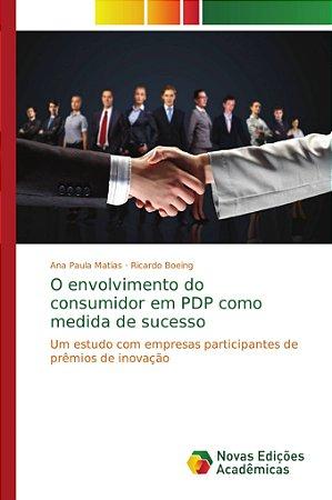 O envolvimento do consumidor em PDP como medida de sucesso