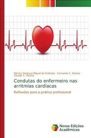 Condutas do enfermeiro nas arritmias cardíacas