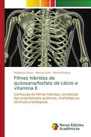 Filmes hibridos de quitosana/fosfato de cálcio e vitamina E